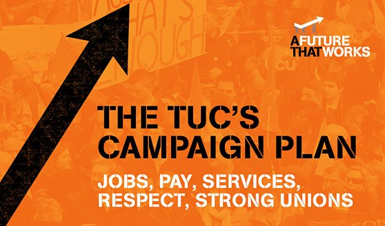 TUC Campaign Plan 2013: Five steps towards a future that works